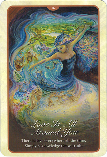 Lá 16. Love Is All Around You  – Whispers of Love Oracle Cards