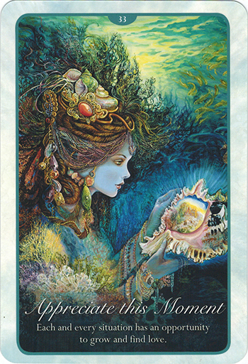 Ý nghĩa lá 33. Aprreciate This Moment trong bộ bài Whispers of Love Oracle Cards