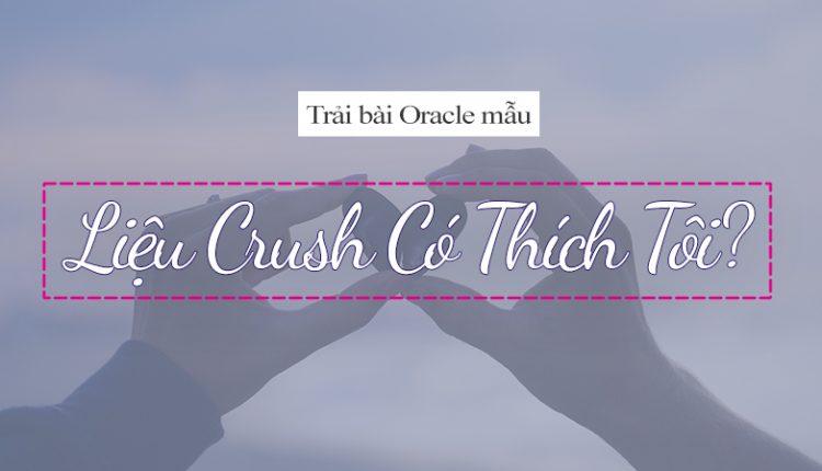 Trải Bài Oracle Mẫu – Liệu Crush Có Thích Tôi?
