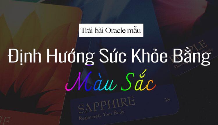 Trải Bài Oracle Mẫu – Định Hướng Sức Khỏe Bằng Màu Sắc