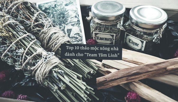 """Top 10 Thảo Mộc Xông Nhà Dành Cho """"Team Tâm Linh"""""""